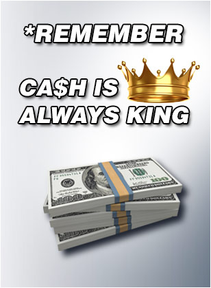Cash is always king